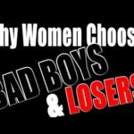 Why Women Choose Bad Boys and Losers